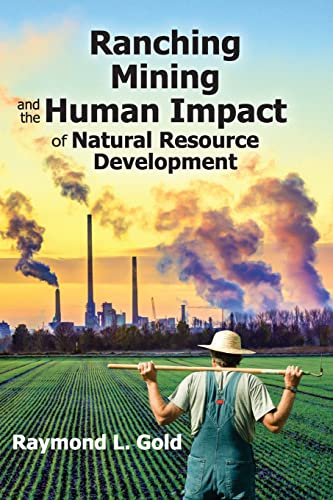 9781412862998: Ranching, Mining, and the Human Impact of Natural Resource Development (New Observations)