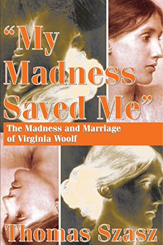 """""""""""My Madness Saved Me"""""""": The Madness and Marriage of Virginia Woolf: Thomas ..."""