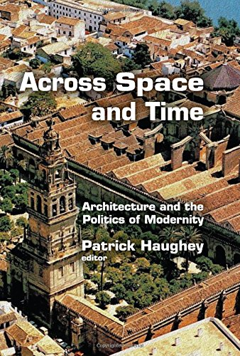 9781412863391: Across Space and Time: Architecture and the Politics of Modernity