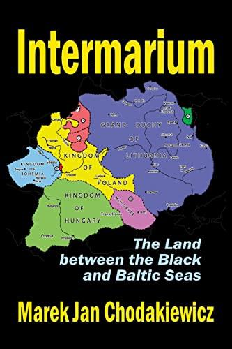 9781412864060: Intermarium: The Land Between the Black and Baltic Seas