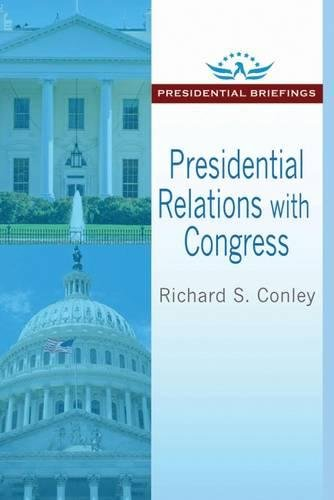 9781412864350: Presidential Relations with Congress (Presidential Briefings Series)