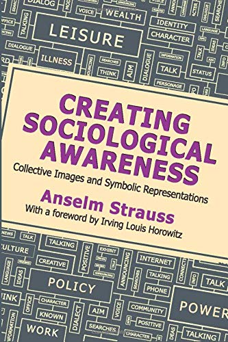 9781412864398: Creating Sociological Awareness: Collective Images and Symbolic Representations