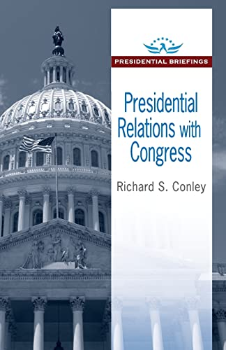 9781412864411: Presidential Relations with Congress (Presidential Briefings Series)