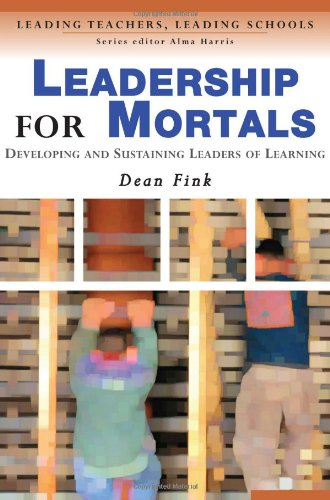 9781412900539: Leadership for Mortals: Developing and Sustaining Leaders of Learning (Leading Teachers, Leading Schools Series)