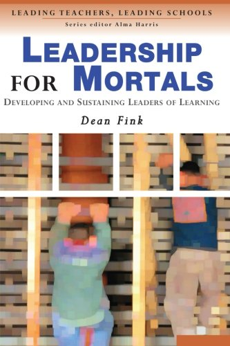 9781412900546: Leadership for Mortals: Developing and Sustaining Leaders of Learning (Leading Teachers, Leading Schools Series)