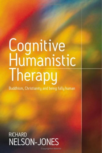 Cognitive Humanistic Therapy: Buddhism, Christianity and Being Fully Human (1412900743) by Richard Nelson-Jones