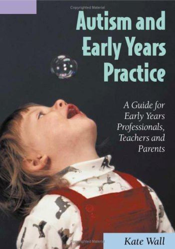 9781412901277: Autism and Early Years Practice: A Guide for Early Years Professionals, Teachers and Parents