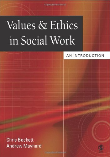 Values and Ethics in Social Work: An: Chris Beckett, Andrew