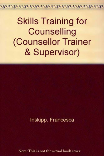 9781412901796: Skills Training for Counselling (Counsellor Trainer & Supervisor)