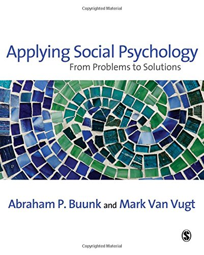 Applying Social Psychology: From Problems to Solutions: Buunk, Abraham P;