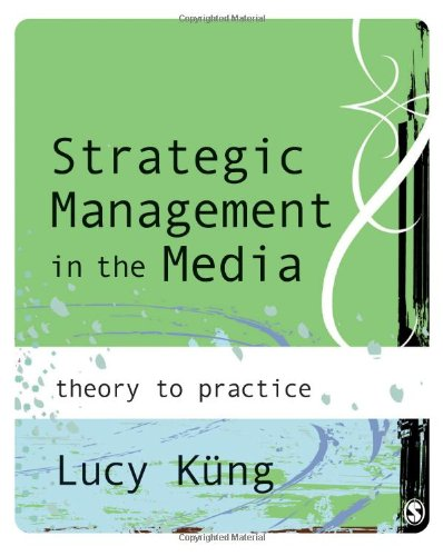 9781412903127: Strategic Management in the Media: Theory to Practice