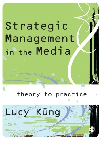 9781412903134: Strategic Management in the Media: Theory to Practice
