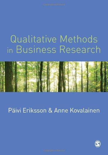 Qualitative Methods in Business Research (Introducing Qualitative Methods series): Eriksson, P, ...