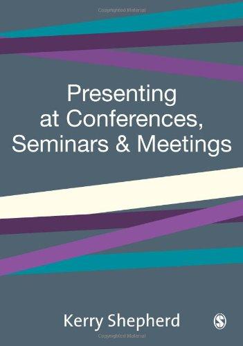 9781412903424: Presenting at Conferences, Seminars and Meetings
