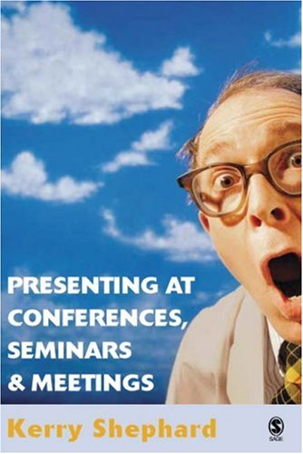 9781412903431: Presenting at Conferences, Seminars and Meetings