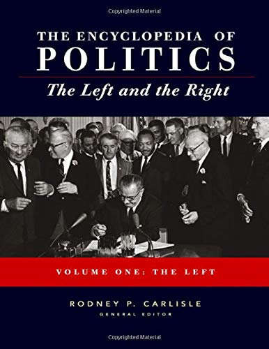 9781412904094: Encyclopedia of Politics: The Left and the Right