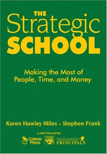 9781412904162: The Strategic School: Making the Most of People, Time, and Money (Leadership for Learning Series)