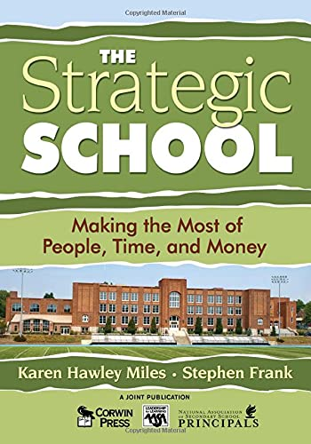 9781412904179: The Strategic School: Making the Most of People, Time, and Money (Leadership for Learning Series)