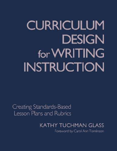 Curriculum Design for Writing Instruction: Creating Standards-Based: Kathy Tuchman Glass