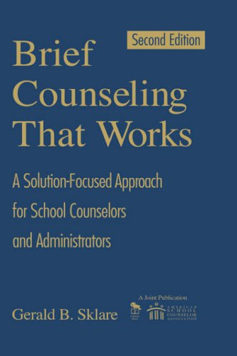 9781412904575: Brief Counseling That Works: A Solution-Focused Approach for School Counselors and Administrators