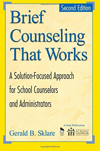 9781412904582: Brief Counseling That Works: A Solution-Focused Approach for School Counselors and Administrators, 2nd Edition