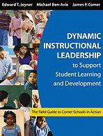9781412905121: Dynamic Instructional Leadership to Support Student Learning and Development: The Field Guide to Comer Schools in Action