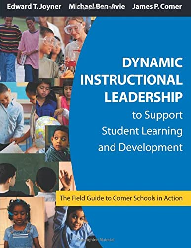 9781412905138: Dynamic Instructional Leadership to Support Student Learning and Development: The Field Guide to Comer Schools in Action
