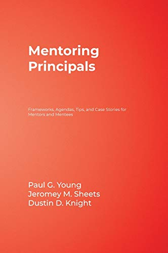 9781412905152: Mentoring Principals: Frameworks, Agendas, Tips, and Case Stories for Mentors and Mentees