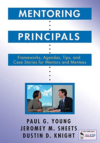 9781412905169: Mentoring Principals: Frameworks, Agendas, Tips, and Case Stories for Mentors and Mentees