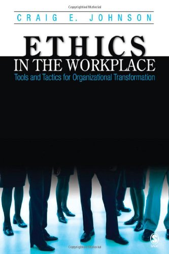 9781412905398: Ethics in the Workplace: Tools and Tactics for Organizational Transformation
