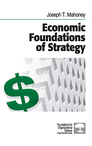 9781412905428: Economic Foundations of Strategy (Foundations for Organizational Science)