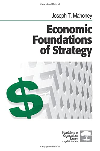 9781412905435: Economic Foundations of Strategy (Foundations for Organizational Science)