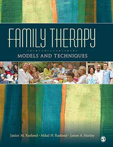 Family Therapy: Models and Techniques: Rasheed, Janice M.; Rasheed, Mikal N.; Marley, James A.