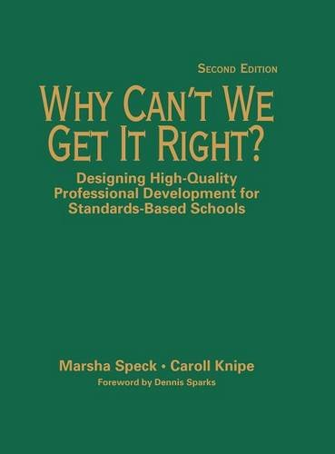 9781412906517: Why Can't We Get It Right?: Designing High-Quality Professional Development for Standards-Based Schools