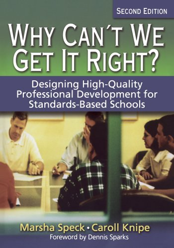 9781412906524: Why Can't We Get It Right?: Designing High-Quality Professional Development for Standards-Based Schools