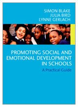 Promoting Emotional and Social Development in Schools: A Practical Guide (9781412907309) by Simon Blake; Julia Bird; Lynne Gerlach