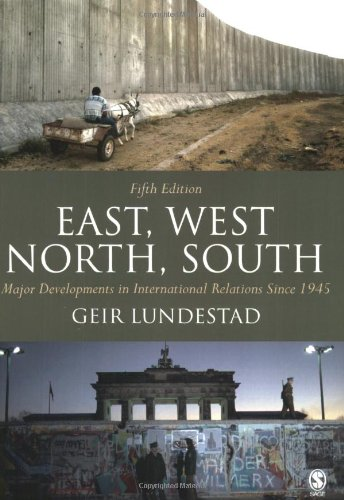 9781412907484: East, West, North, South: Major Developments in International Relations Since 1945