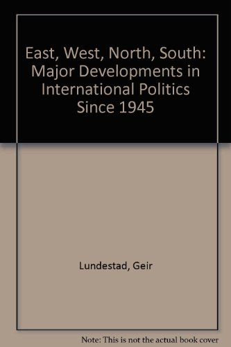 9781412908245: East, West, North, South: Major Developments in International Politics Since 1945