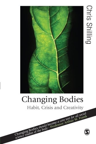 9781412908320: Changing Bodies: Habit, Crisis and Creativity (Published in association with Theory, Culture & Society)