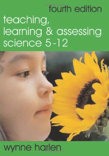 9781412908719: Teaching, Learning and Assessing Science 5 - 12