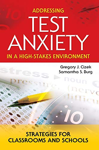 9781412908894: Addressing Test Anxiety in a High-Stakes Environment: Strategies for Classrooms and Schools