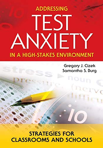 9781412908900: Addressing Test Anxiety in a High-Stakes Environment: Strategies For Classrooms And Schools