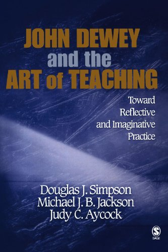 9781412909037: John Dewey and the Art of Teaching: Toward Reflective and Imaginative Practice