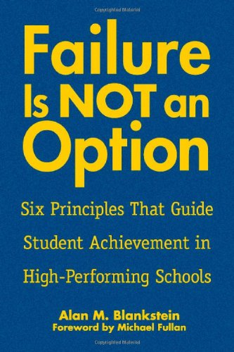 9781412909334: Failure Is Not an Option(TM): Six Principles That Guide Student Achievement in High-Performing Schools