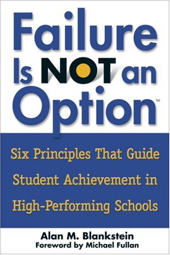 9781412909341: Failure Is Not an Option(TM): Six Principles That Guide Student Achievement in High-Performing Schools