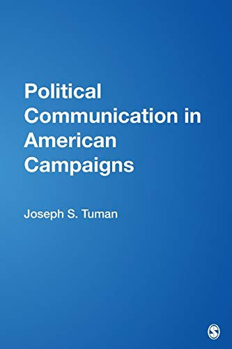 9781412909457: Political Communication in American Campaigns
