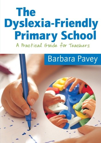 9781412910309: The Dyslexia-Friendly Primary School: A Practical Guide for Teachers