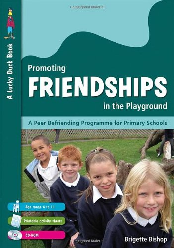 Promoting Friendships in the Playground: A Peer Befriending Programme for Primary Schools [With ...