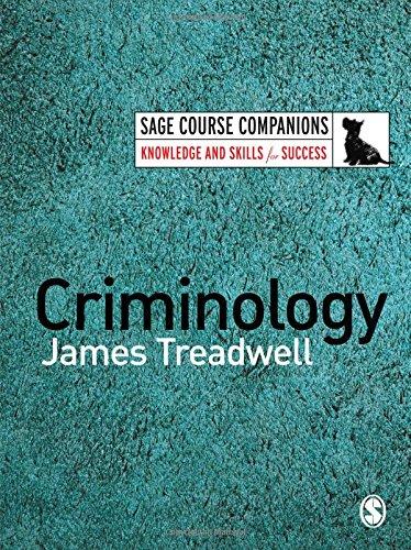 Criminology (SAGE Course Companions series): Treadwell, James