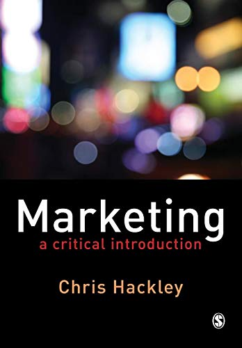 Marketing: A Critical Introduction: Hackley, Chris